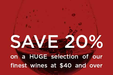 Save 20% on Wines $40 or more